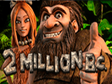 В Вулкан Старс казино 2 Миллиона Лет До Н.Э.